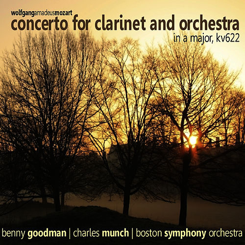 Mozart: Concerto for Clarinet and Orchestra in A Major by Benny Goodman
