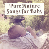 Pure Nature Songs for Baby de White Noise Babies