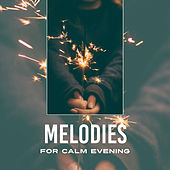 Melodies for Calm Evening von Soothing Sounds