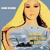 Rebirth/Reflections Of Life by Blonde On Blonde