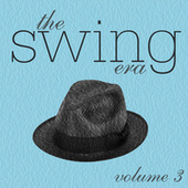 The Swing Era Volume 3 de Various Artists