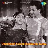 Umachandi Gowri Shankurala Katha (Original Motion Picture Soundtrack) de Various Artists