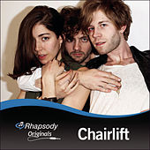 Chairlift Rhapsody Originals by Chairlift