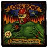 Long Gone by Houston Marchman