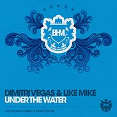 Under The Water von Dimitri Vegas & Like Mike