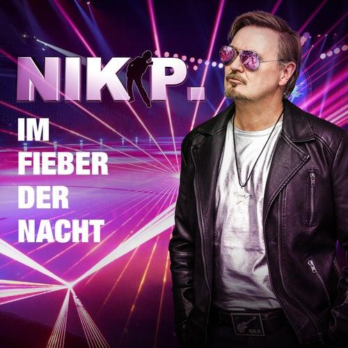 Im Fieber der Nacht von Nik P.