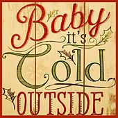Baby It's Cold Outside by Juan Arvizu