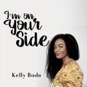 I'm on Your Side by Kelly Bado