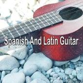 Spanish And Latin Guitar by Latin Guitar