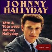 Tête A Tête avec Johnny Hallyday (Original Album) di Johnny Hallyday