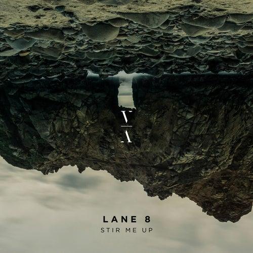 Stir Me Up by Lane 8