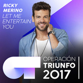 Let Me Entertain You (Operación Triunfo 2017) by Ricky Merino