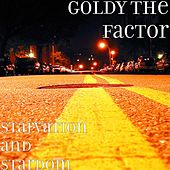Starvation and Stardom by Goldy the Factor