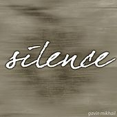 Silence by Gavin Mikhail