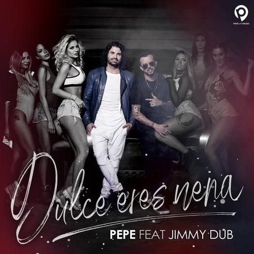 Dulce Eres Nena (feat. Jimmy Dub) by Pepe