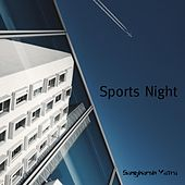 Sports Night von Sangharsh Yatra