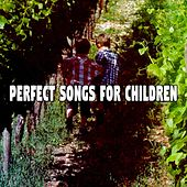 Perfect Songs For Children by Canciones Infantiles