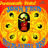 Permanently Stated by John Fred & His Playboy Band