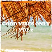 Good Vibes Only, Vol. 2 by Various Artists
