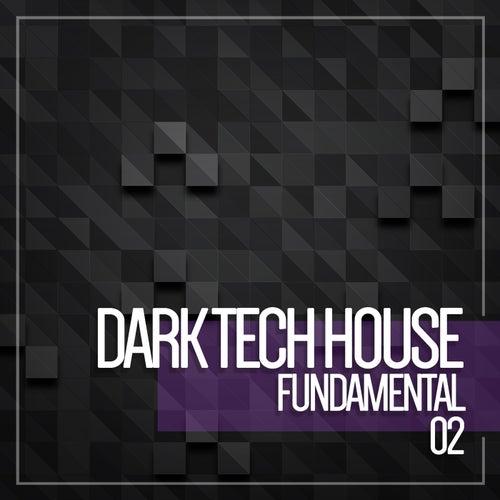 Dark Tech House Fundamental, Vol. 3 de Various Artists