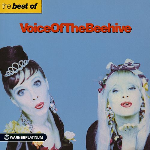 The Best of Voice Of The Beehive by Voice of the Beehive