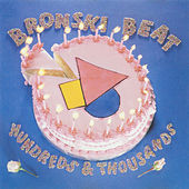 Hundreds and Thousands von Bronski Beat