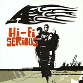Hi-Fi Serious by A