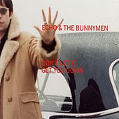 Don't Let It Get You Down by Echo and the Bunnymen