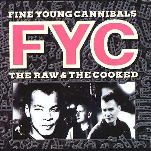 The Raw & The Cooked by Fine Young Cannibals