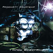 I Know Electrikboy by Thee Maddkatt Courtship III