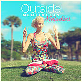 Outside Meditation Melodies by Calming Sounds