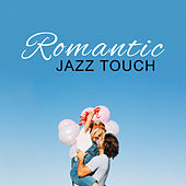 Romantic Jazz Touch by Restaurant Music