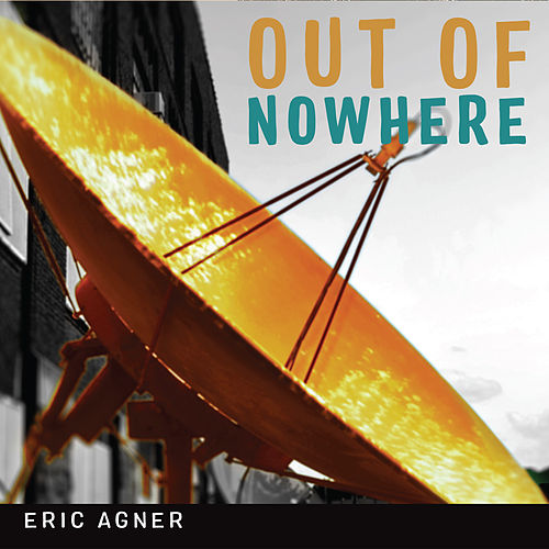 Out of Nowhere by Eric Agner