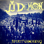 Spirit Cooking by JJ Demon