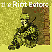 2005-2007 by Riot Before