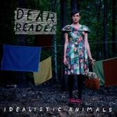 Idealistic Animals by Dear Reader