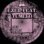 Get Down EP (feat. Tumelo) by Ezel