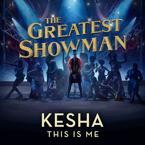 This Is Me (From The Greatest Showman) by Kesha