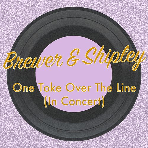 One Toke Over the Line (In Concert) by Brewer & Shipley