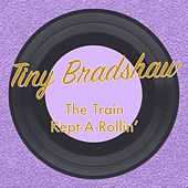 The Train Kept-a-Rollin' by Tiny Bradshaw
