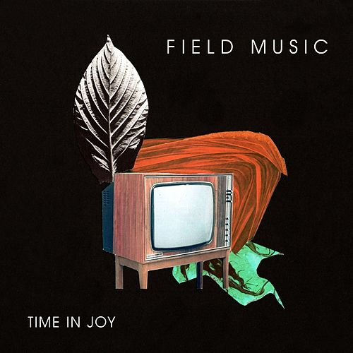 Time in Joy by Field Music