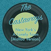 New York's a Lonely Town (Malibu Version) de The Castaways
