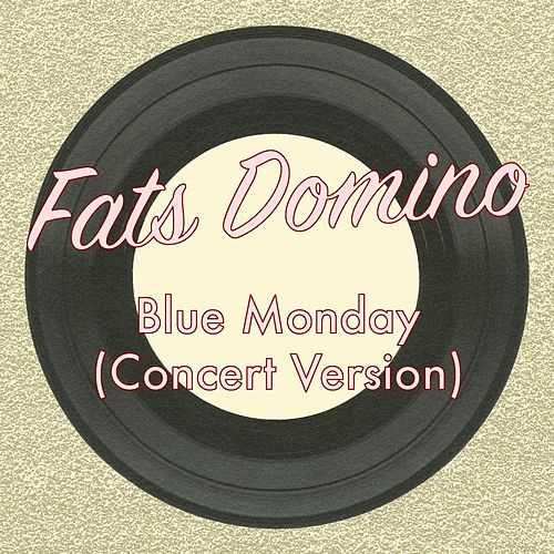 Blue Monday (Concert Version) by Fats Domino
