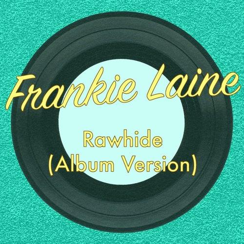 Rawhide (Album Version) di Frankie Laine