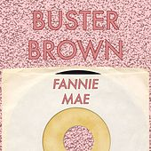Fannie Mae by Buster Brown