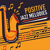 Positive Jazz Melodies by Smooth Jazz Park