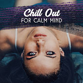 Chill Out for Calm Mind by #1 Hits Now