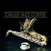 Chilled Jazz Coffee by Relaxing Instrumental Jazz Ensemble
