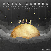 Dancing On The Moon (Remixes) de Hotel Garuda