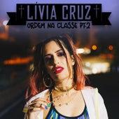 Ordem na Classe, Pt. 2 de Lívia Cruz